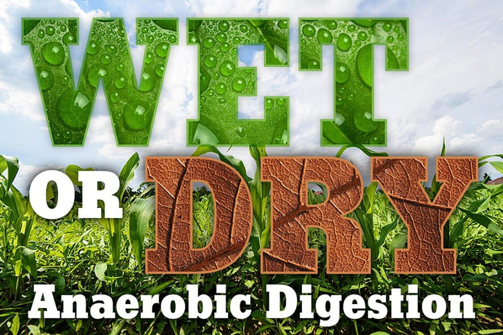 Wet or Dry Anaerobic Digestion